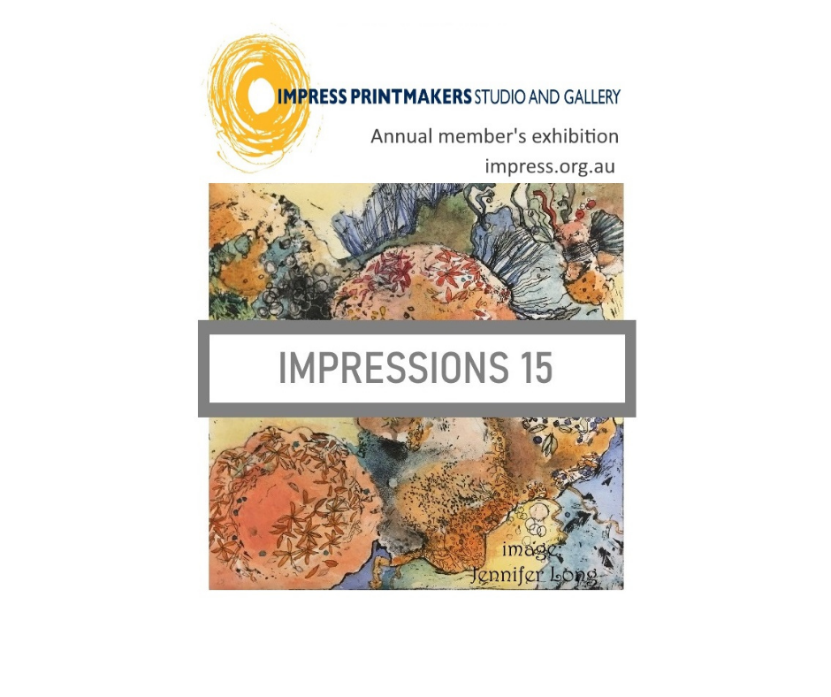 Impress Printmakers 15th Annual Member's Show